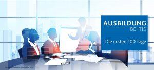 Ausbildung bei der TIS GmbH - die ersten 100 Tage