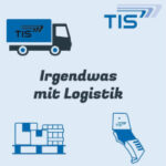 Podcast Irgendwas mit Logistik | TIS GmbH